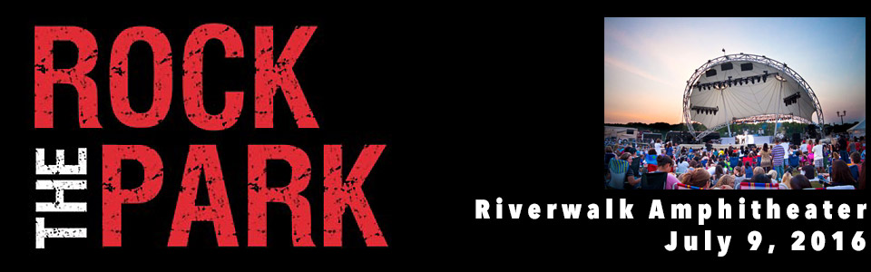 Rock The Park at the Riverfront on July 9th
